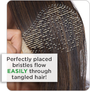 Perfectly placed bristles flow easily through tangled hair!