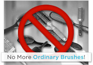 No More Ordinary Brushes!